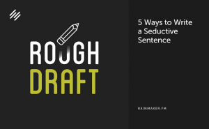 5 Ways to Write a Seductive Sentence