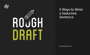 5 Ways to Write a Seductive Sentence