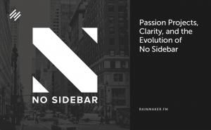 Passion Projects, Clarity, and the Evolution of No Sidebar
