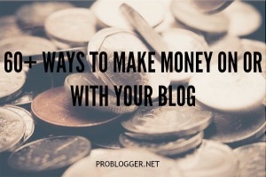 The Full Blog Monetization Menu – 60+ Ways to Make Money With Your Blog