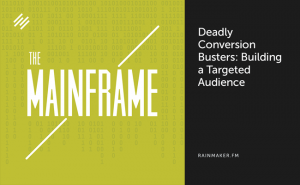Deadly Conversion Busters: Building a Targeted Audience
