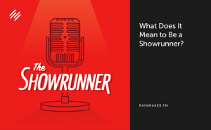 What Does It Mean to Be a Showrunner?
