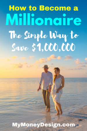 How to Become a Millionaire – The Simple Way to Save $1,000,000