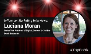 Enterprise B2B Influencer Marketing Interview: Luciana Moran, Dun & Bradstreet