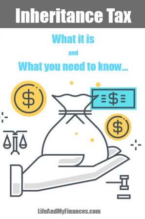 Inheritance Tax: What It Is And What You Need To Know!