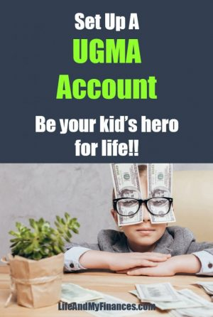 Set Up an UGMA Account, Be Your Kid's Hero For Life!