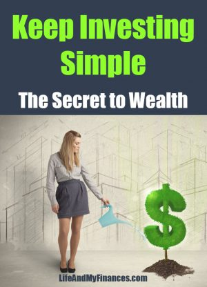 Keep Investing Simple: The Secret to Wealth