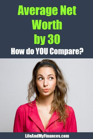 Average Net Worth By 30: How Do You Compare?