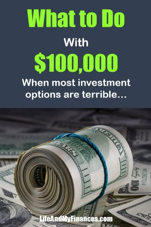 What to Do With $100,000 Right Now (When Everything is Overpriced!)