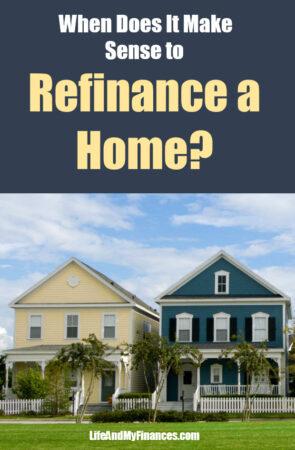 When Does It Make Sense to Refinance a Home?